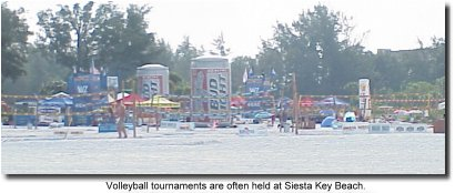 Volleyball tournaments are often held at Siesta Beach